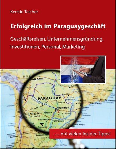 Buchvorstellung: Erfolgreich im Paraguaygeschäft